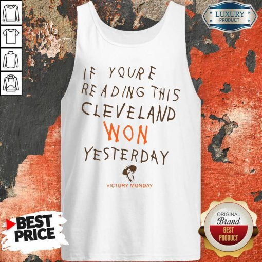 If You'Re Reading This Cleveland Won Yesterday Crew Tank Top-Design By Soyatees.com