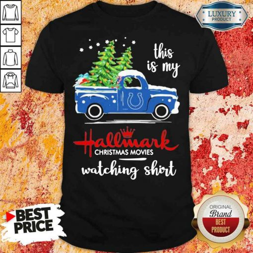 Happy Indianapolis Colts This Is My Hallmark Christmas Movies Watching Shirt-Design By Soyatees.com