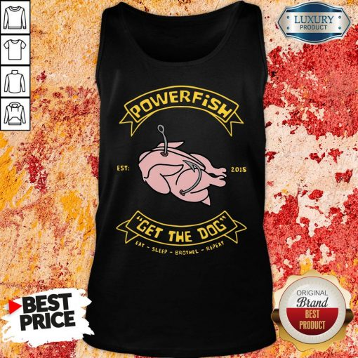 Happy Powerfish Get The Dog Eat Sleep Brothel Repeat Tank Top-Design By Soyatees.com