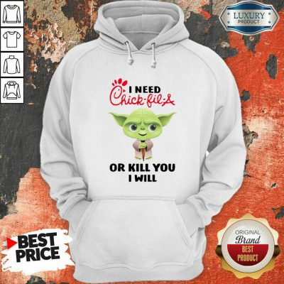 Baby Yoda I Need A Chick Fil A Or Kill You I Will Hoodie-Design By Soyatees.com