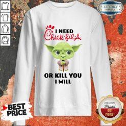 Baby Yoda I Need A Chick Fil A Or Kill You I Will Sweatshirt-Design By Soyatees.com