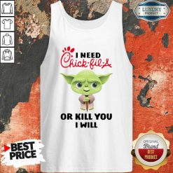 Baby Yoda I Need A Chick Fil A Or Kill You I Will Tank Top-Design By Soyatees.com