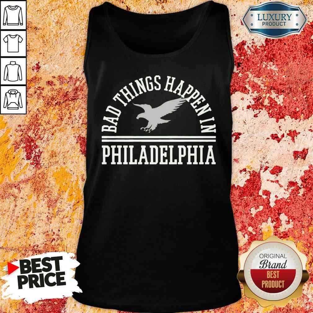 Hot Bad Things Happen In Philadelphia Tank Top-Design By Soyatees.com