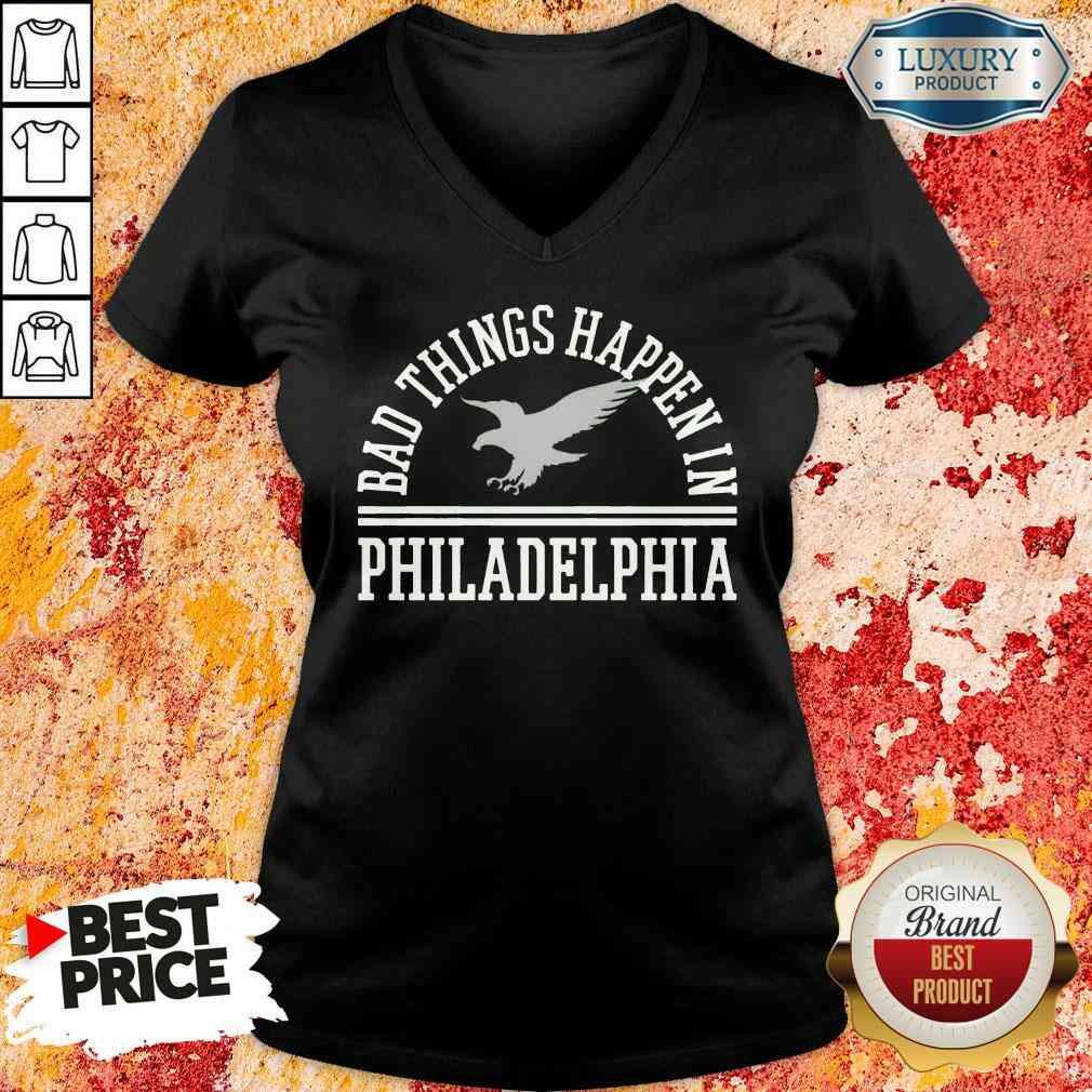 Hot Bad Things Happen In Philadelphia V-neck-Design By Soyatees.com