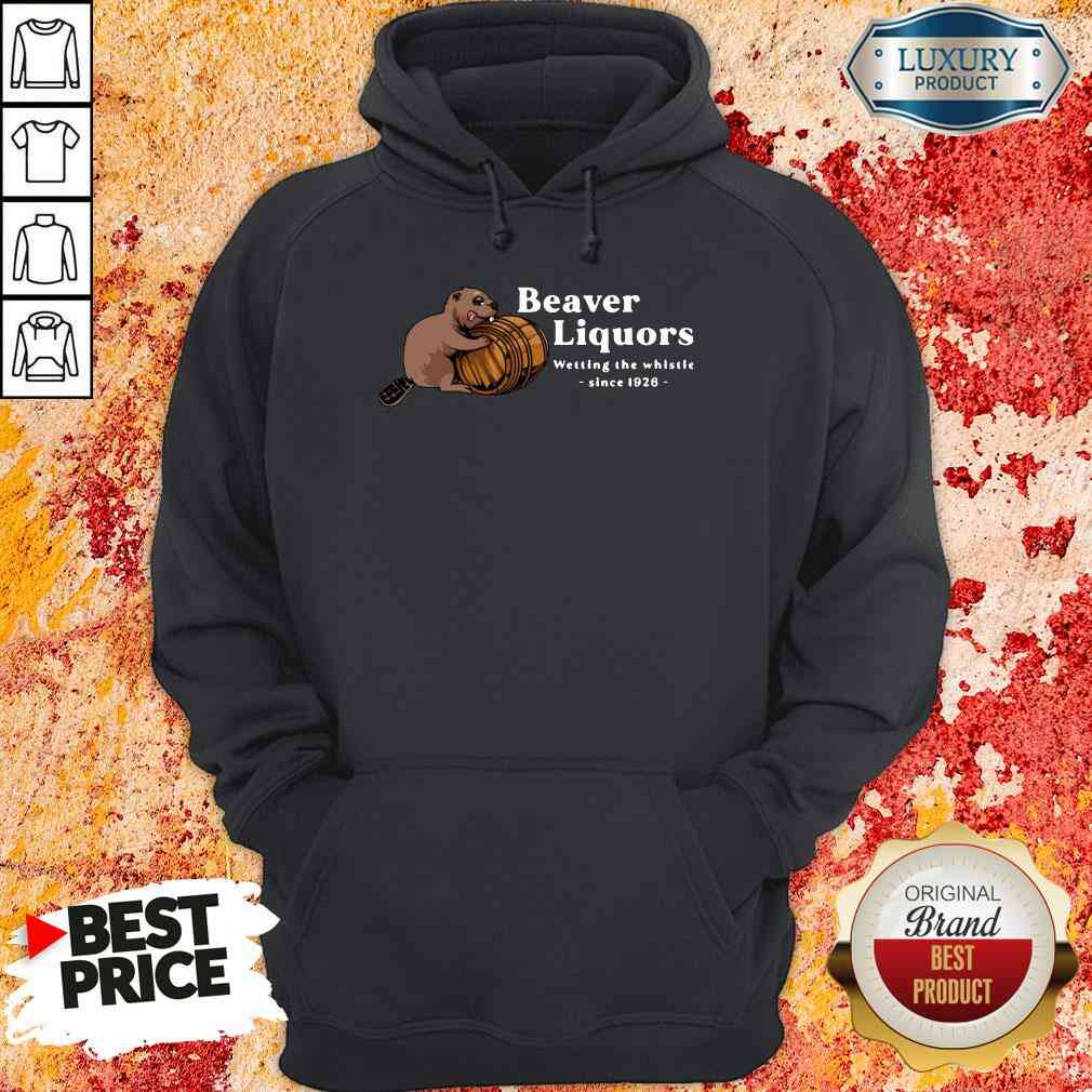 Hot Beaver Liquors Wetting The Whistle Since 1926 Hoodie-Design By Soyatees.com