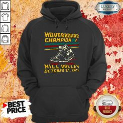 Hoverboard Champion Hill Valley October 21 2015 Hoodie-Design By Soyatees.com