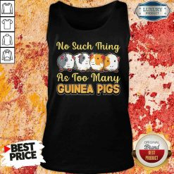 Hot No Such Thing As Too Many Guinea Pigs Tank Top-Design By Soyatees.com
