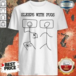 Hot Sleeps With Pugs Shirt-Design By Soyatees.com