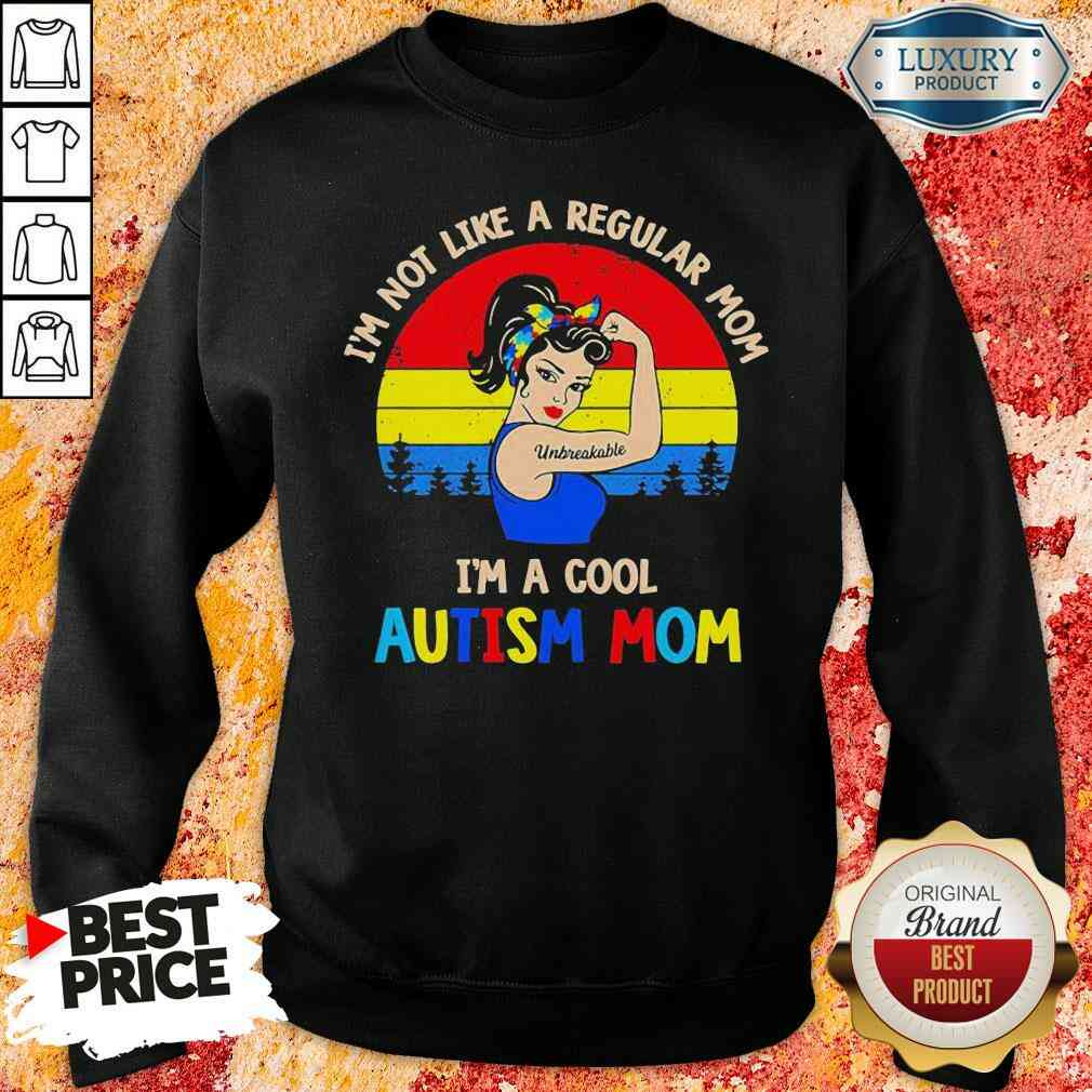 Hot Strong Woman I'M Not Like A Regular Mom Im A Cool Autism Mom Vintage Sweatshirt-Design By Soyatees.com