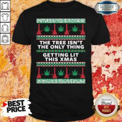 The Tree Isn'T The Only Thing Getting Lit Ugly Stoner Christmas Shirt-Design By Soyatees.com