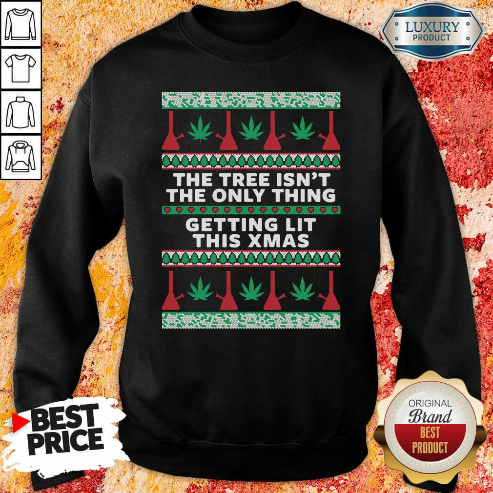 """The Tree Isn'T The Only Thing Getting Lit Ugly Stoner Christmas Sweatshirt """"-Design By Soyatees.com"""