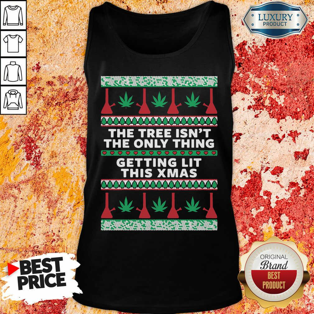 """The Tree Isn'T The Only Thing Getting Lit Ugly Stoner Christmas Tank Top """"-Design By Soyatees.com"""