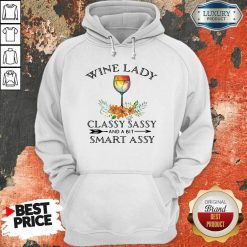Hot Wine Lady Classy Sassy And A Bit Smart Assy Hoodie-Design By Soyatees.com