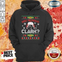 You Serious Clark Ugly ChristmasHoodie-Design By Soyatees.com