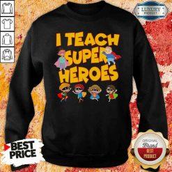 I teach Superheroes Chibi teacher Day Sweatshirt-Design By Soyatees.com