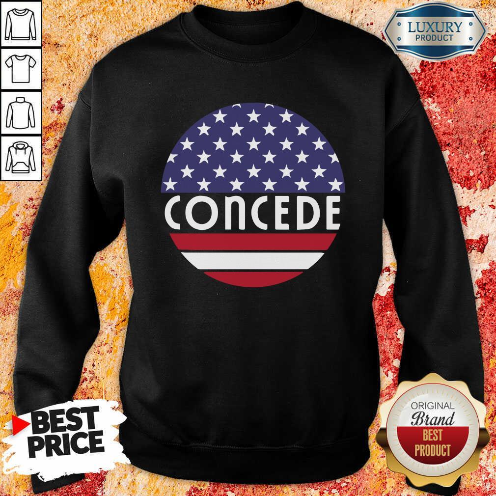 Concede American Flag Election 2020 Sweaatshirt-Design By Soyatees.com