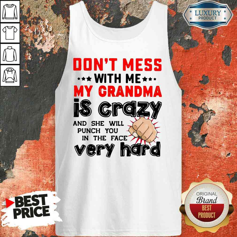 Nice Don'T Mess With Me My Grandma Is   Tank Top-Design By Soyatees.com