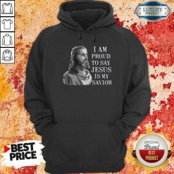 I Am Proud To Say Jesus Is My Savior Hoodie-Design By Soyatees.com