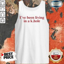 Nice I'Ve Been Living In A K Hole Tank Top-Design By Soyatees.com