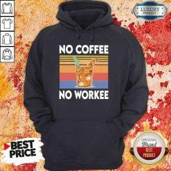Nice No Coffee No Workee Vintage Hoodie-Design By Soyatees.com