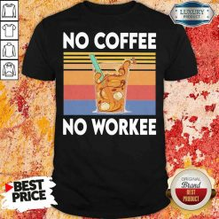 Nice No Coffee No Workee Vintage Shirt-Design By Soyatees.com