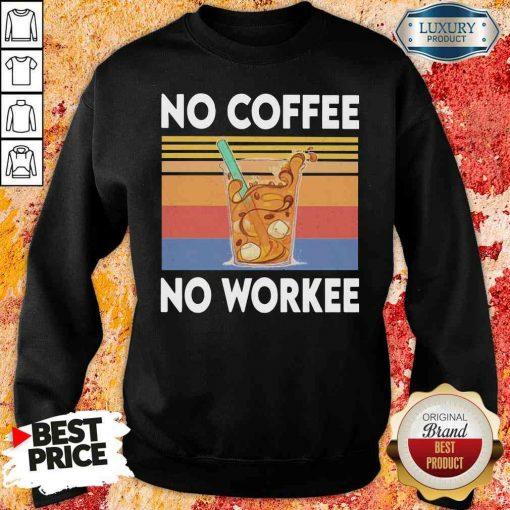 Nice No Coffee No Workee Vintage Sweatshirt-Design By Soyatees.com