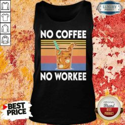 Nice No Coffee No Workee Vintage Tank Top-Design By Soyatees.com