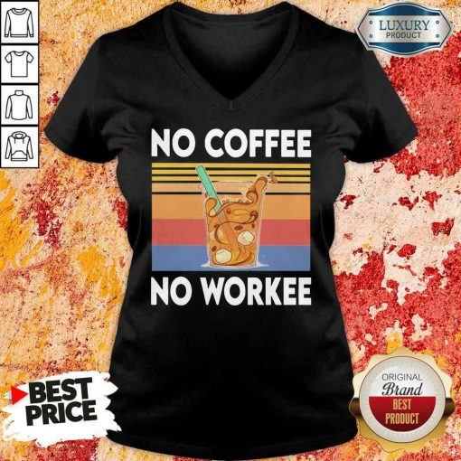 Nice No Coffee No Workee Vintage V-neck-Design By Soyatees.com