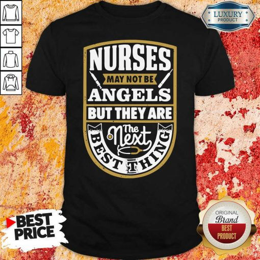 Nurses May Not Be Angels But They Are The Next Best Thing Shirt-Design By Soyatees.com