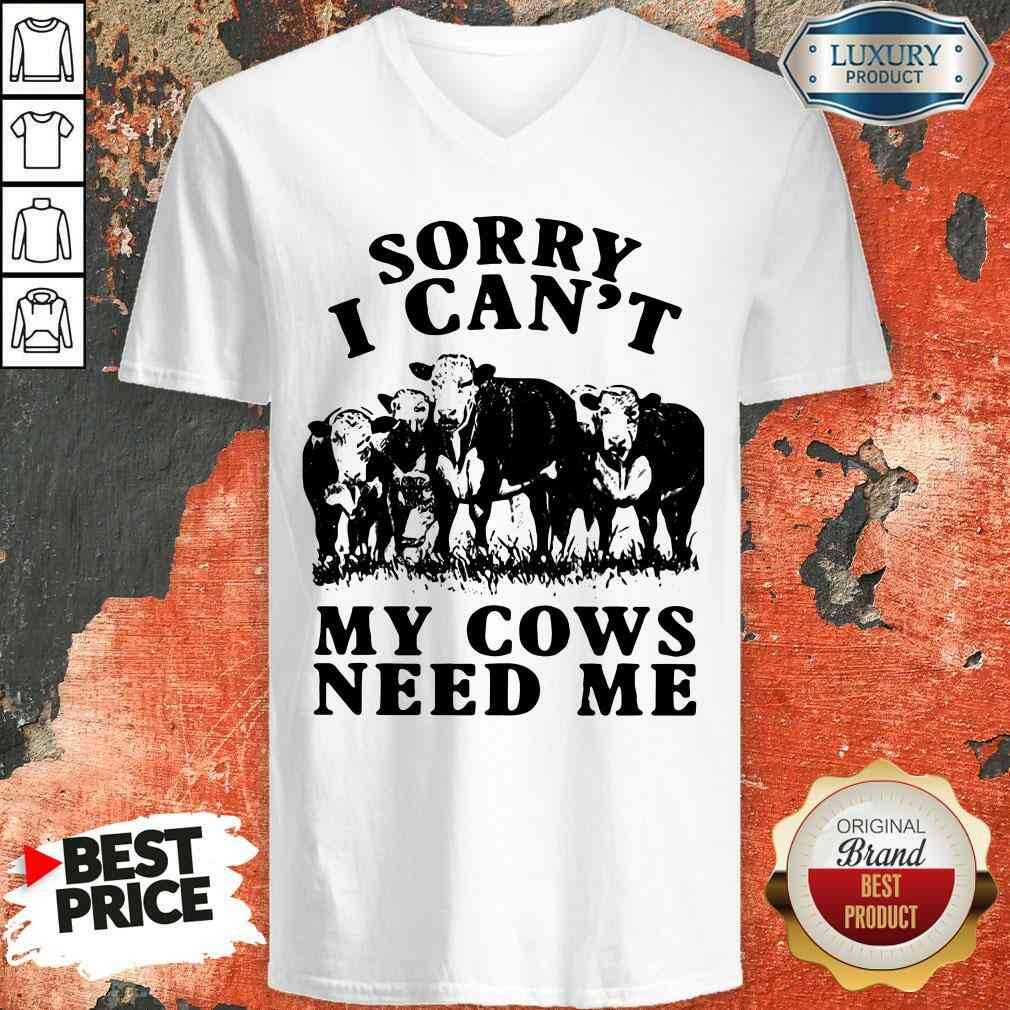 Nice Sorry I Can't My Cows Need Me  V-neck-Design By Soyatees.com