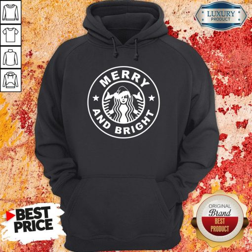 Nice Starbucks Merry And Bright Christmas Hoodie-Design By Soyatees.com