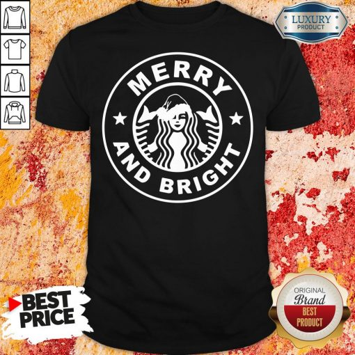 Nice Starbucks Merry And Bright Christmas Shirt-Design By Soyatees.com