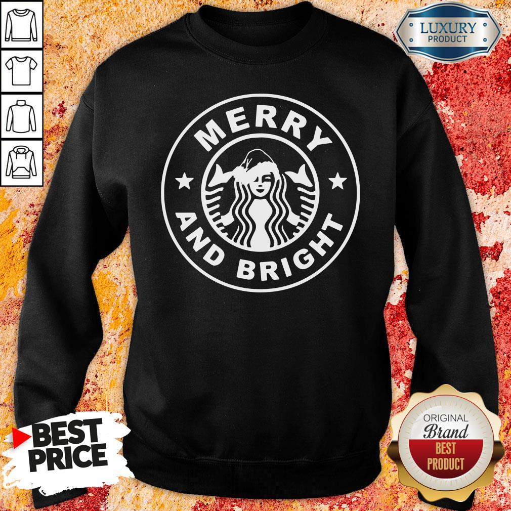 Nice Starbucks Merry And Bright Christmas Sweatshirt-Design By Soyatees.com