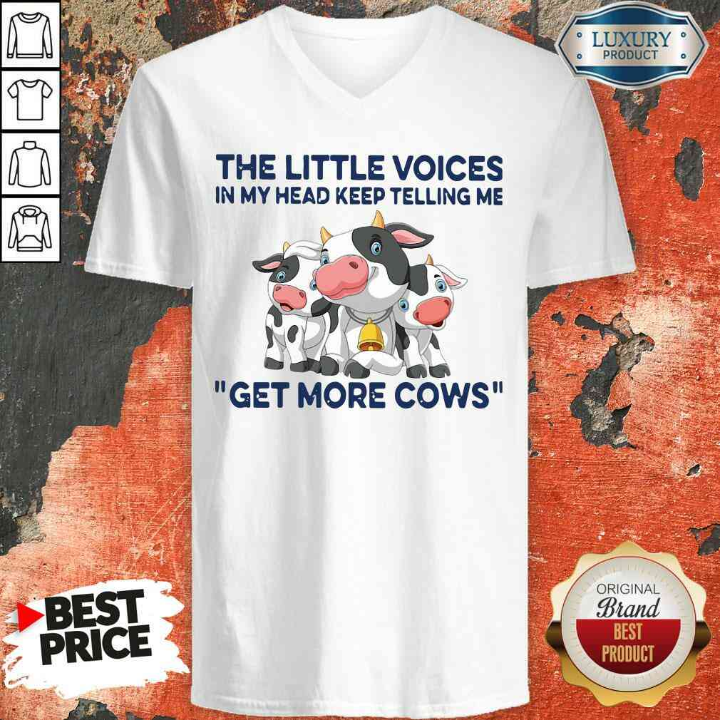 Nice The Little Voices In My Head Keep Telling Me Get More Cows V-neck-Design By Soyatees.com