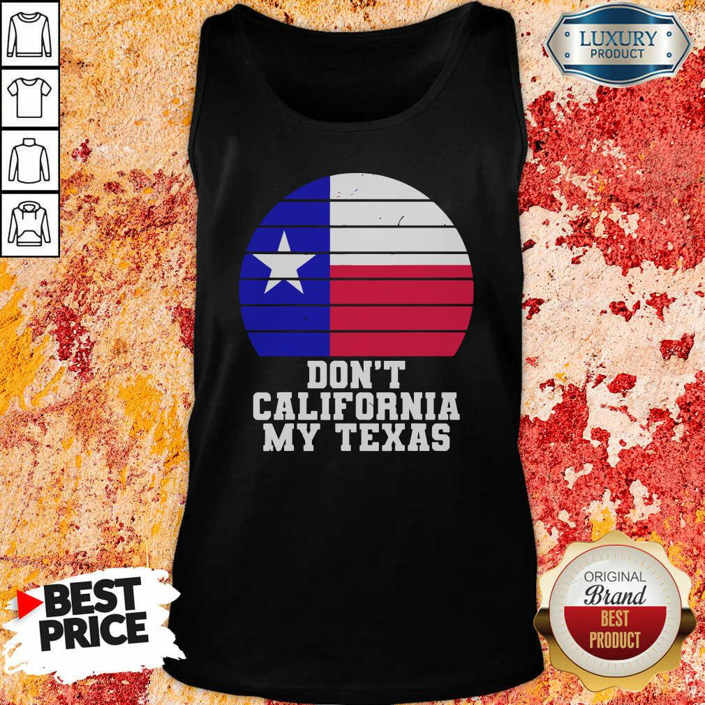 Don'T California My Texas Star Election Tank Top-Design By Soyatees.com