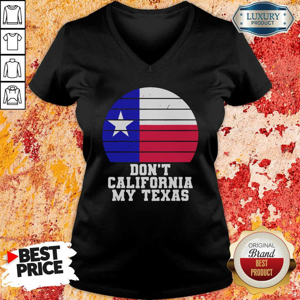 Don'T California My Texas Star Election V-neck-Design By Soyatees.com