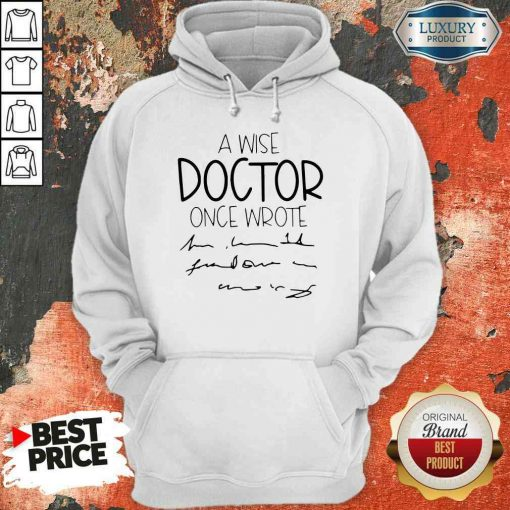 Official A Wise Doctor Once Wrote Hoodie-Design By Soyatees.com
