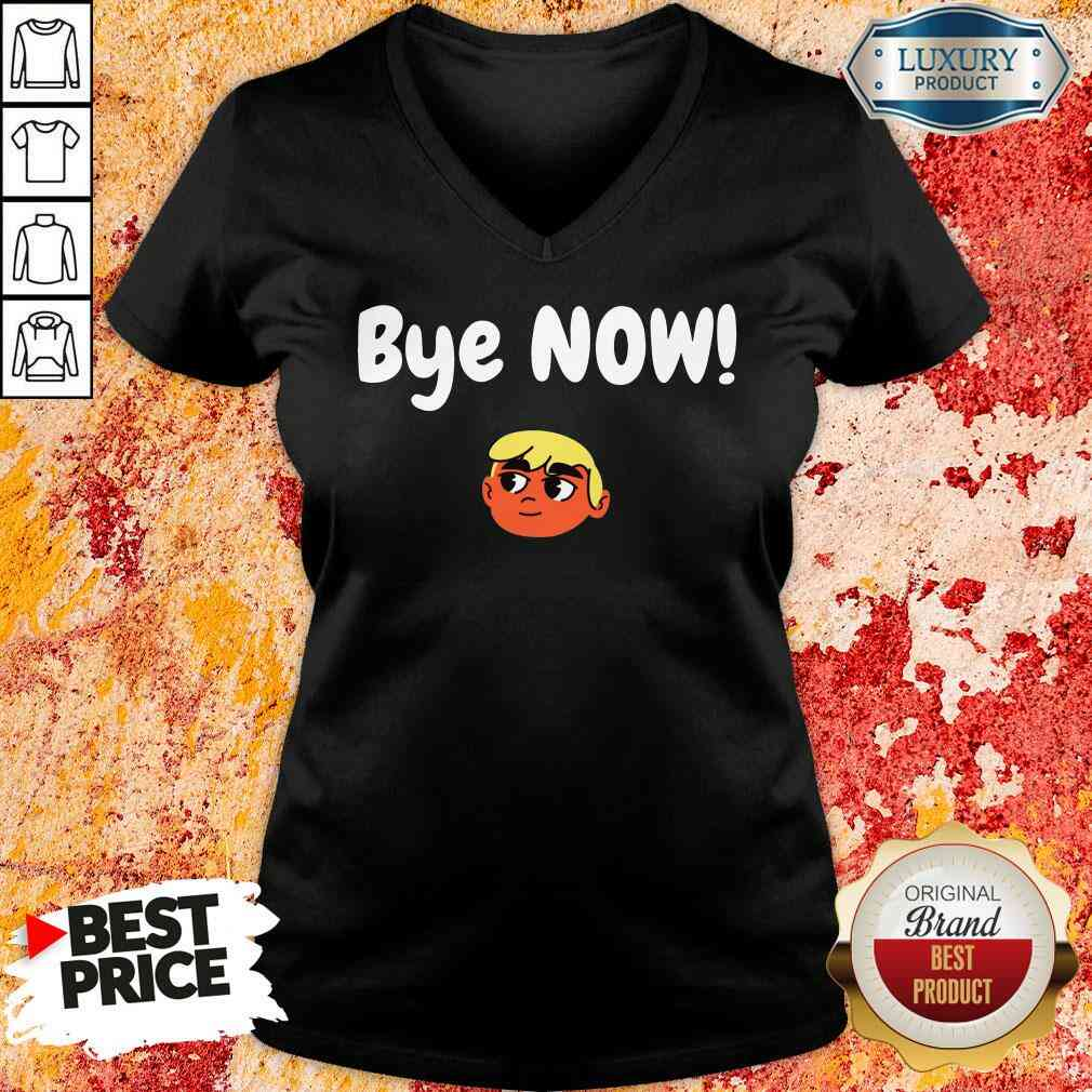 Official Bye Now! 2020 Election Classic Donald Trump V-neck-Design By Soyatees.com