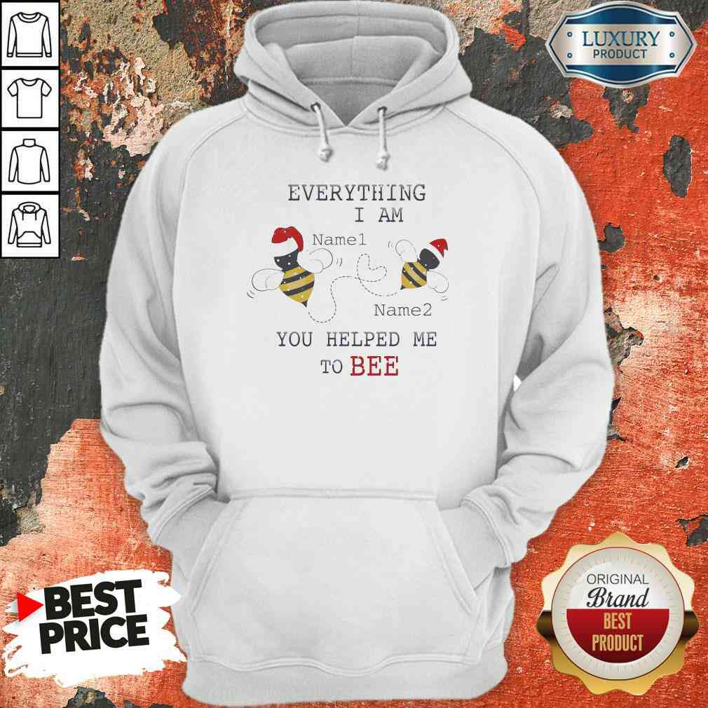Official Everything I Am You Helped Me To Bee Hoodie-Design By Soyatees.com