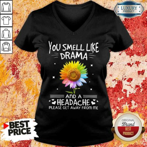 Official Flower In Many Colors You Smell Like Drama And A Headache Please Get Away From Me V-neck-Design By Soyatees.com
