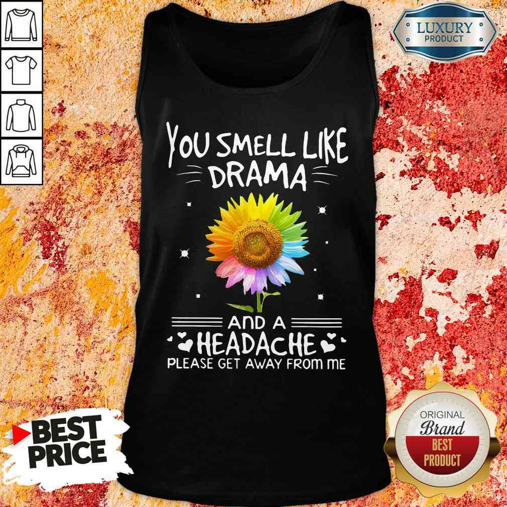 Official Flower In Many Colors You Smell Like Drama And A Headache Please Get Away From Me Tank Top-Design By Soyatees.com
