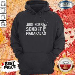 Official Just Fckin Send It Madafacas Hoodie-Design By Soyatees.com