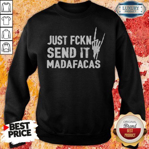 Official Just Fckin Send It Madafacas Sweatshirt-Design By Soyatees.com