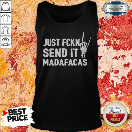 Official Just Fckin Send It Madafacas Tank Top-Design By Soyatees.com