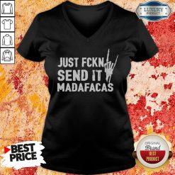 Official Just Fckin Send It Madafacas V-neck-Design By Soyatees.com