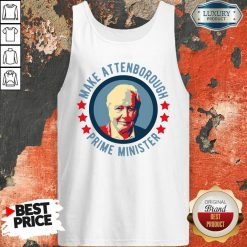 Official Make Attenborough Prime Minister Tank Top-Design By Soyatees.com