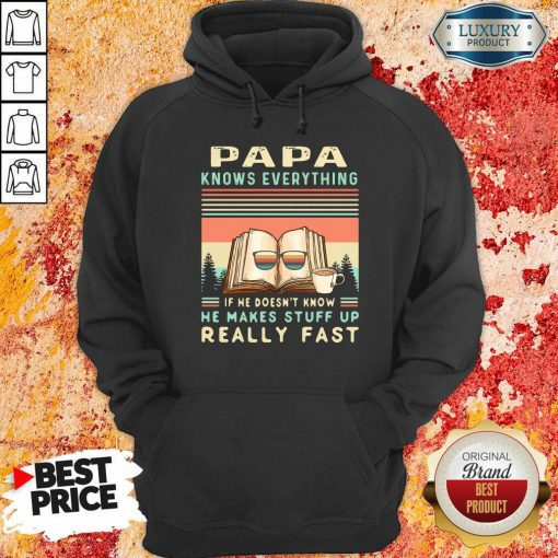 Reading Books Papa Know Everything If He Doesn'T Know He Makes Stuff Up Really Fast Vintage Hoodie-Design By Soyatees.com
