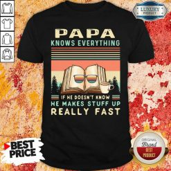 Reading Books Papa Know Everything If He Doesn'T Know He Makes Stuff Up Really Fast Vintage Shirt-Design By Soyatees.com