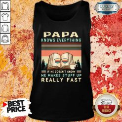 Reading Books Papa Know Everything If He Doesn'T Know He Makes Stuff Up Really Fast Vintage Tank Top-Design By Soyatees.com