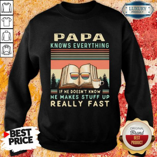 Reading Books Papa Know Everything If He Doesn'T Know He Makes Stuff Up Really Fast Vintage Sweatshirt-Design By Soyatees.com